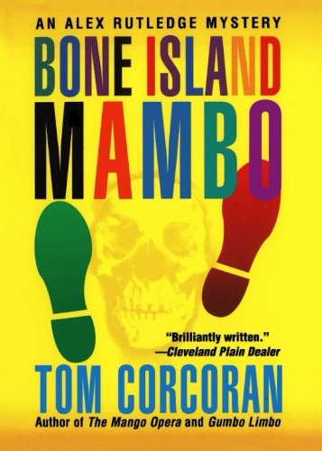 Download Bone Island Mambo: An Alex Rutledge Mystery (Alex Rutledge Mysteries) pdf epub