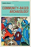 Community-Based Archæology: Research with, by, and for Indigenous and Local Communities