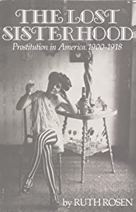 The Lost Sisterhood: Prostitution in America, 1900-1918 from Johns Hopkins University Press
