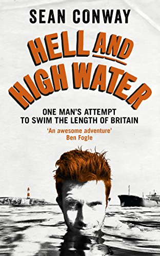 Hell and High Water: My Epic 900-Mile Swim from Land