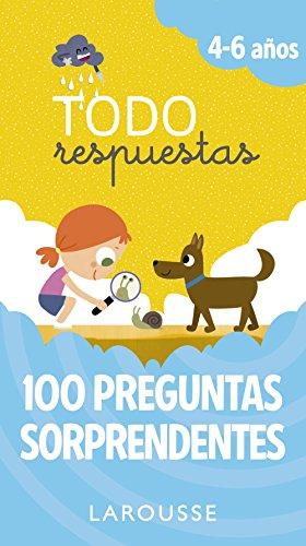 Todo respuestas. 100 preguntas sorprendentes (Larousse - Infantil / Juvenil - Castellano - A Partir De 5/6 Años) por Larousse Editorial,Figueroba Rubio, Francesc