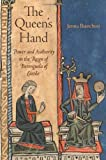 The Queen's Hand : Power and Authority in the Reign of Berenguela of Castille, Bianchini, Janna, 0812244338