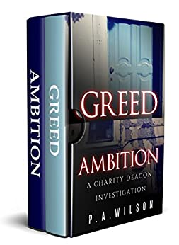 Greed and Ambition: A Female Private Investigator Mystery series (The Charity Deacon Investigations Book 6) by [Wilson, P. A.]