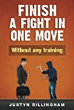 Finish a fight in ONE move: Without any training!: Volume 4 (Martial Arts for Beginners)