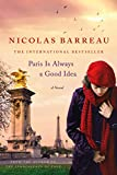 Paris Is Always a Good Idea: A Novel