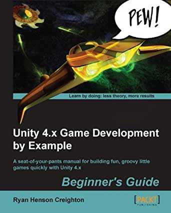 Unity 4.x Game Development by Example Beginners Guide ...