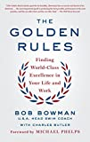 img - for The Golden Rules: Finding World-Class Excellence in Your Life and Work book / textbook / text book