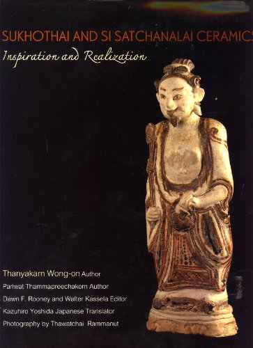 Sukhothai and Si Satchanalai Ceramics: Inspiration and Realization