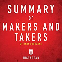 Summary of Makers and Takers by Rana Foroohar