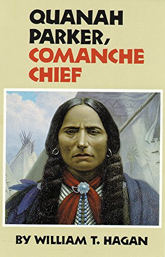 Quanah Parker, Comanche Chief (Oklahoma Western Biographies, Vol. 6)