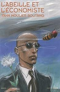 L'abeille et l'économiste par Yann Moulier Boutang