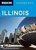 Moon Illinois (Moon Handbooks)