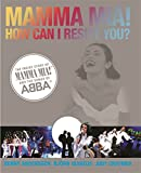 Mamma Mia! How Can I Resist You?: The Inside Story of Mamma Mia! and the Songs of ABBA