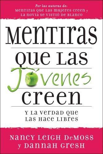 Mentiras que las jovenes creen y la verdad que las hace libres (Lies Young Women Believe) (Spanish Edition) by Nancy Leigh DeMoss (2008-12-19)