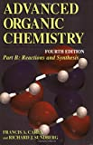 Reaction and Synthesis, Carey, Francis A. and Sundberg, Richard J., 0306462451
