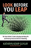 Look Before You Leap: The Smart Author's Guide to Avoiding the Money Pit and Achieving Financial Success in Publishing