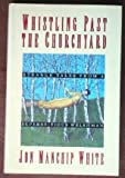 img - for Whistling Past the Churchyard: Strange Tales from a Superstitious Welshman book / textbook / text book