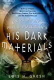 Exploring Philip Pullman's His Dark Materials: An Unauthorized Adventure Through The Golden Compass, The Subtle Knife, and The Amber Spyglass