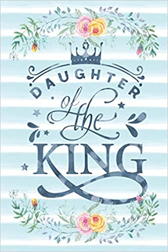 daughter of the king notebook christian bible verse quote