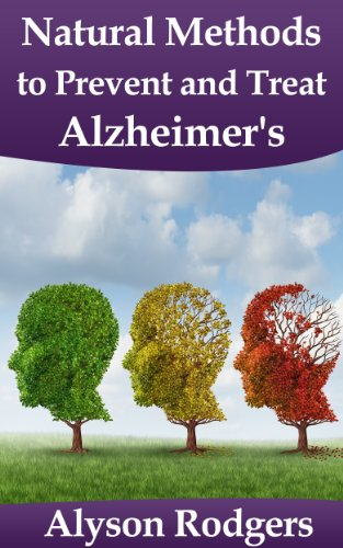Alzheimer's: Best Natural Methods to Prevent and Treat by [Rodgers, Alyson]