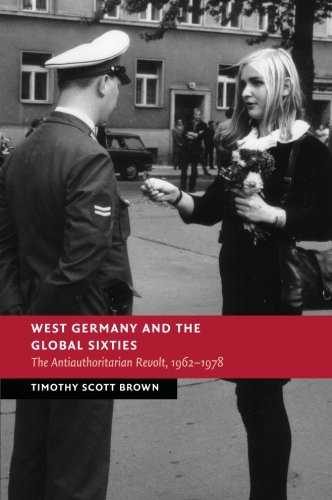 West Germany and the Global Sixties (New Studies in European History)