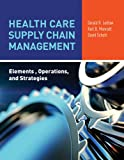img - for Health Care Supply Chain Management: Elements, Operations, and Strategies book / textbook / text book