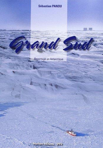 Grand Sud : Reportages en Antartique
