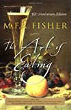 The Art of Eating, M. F. K. Fisher and Joan Reardon, 0764542613