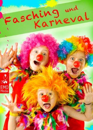Fasching und Karneval: Helau und Alaaf - Witze, Sprüche, Grüße und Narrenrufe zur Fastnacht. Lachen ist gesund (Illustrierte Ausgabe) (German Edition)