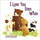 I Love You Even When