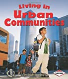 Living in Urban Communities (First Step Nonfiction (Paperback))