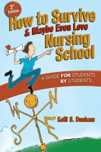 Download How to Survive and Maybe Even Love Nursing School A Guide For Students By Students Pdf
