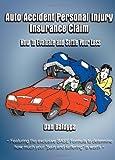 Auto Accident Personal Injury Insurance Claim, Daniel G. Baldyga, 158820328X