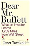 Dear Mr. Buffett: What an Investor Learns 1,269 Miles from Wall Street