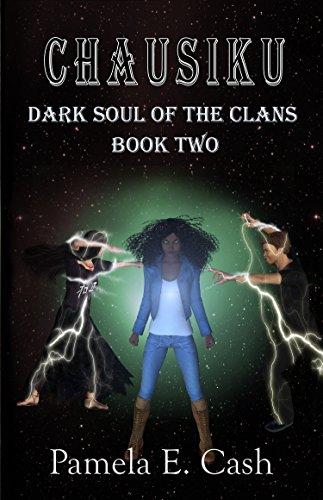 Chausiku: Dark Soul of the Clans Book Two (Chausiku Series 2)