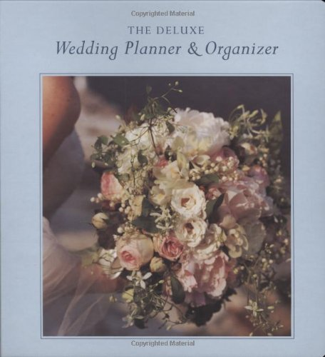 Deluxe Wedding Planner & Organizer: Everything You Need to Create the Wedding of Your Dreams by Chronicle Books