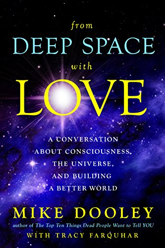 From deep space with love a conversation about consciousness the from deep space with love a conversation about consciousness the universe and building fandeluxe Ebook collections
