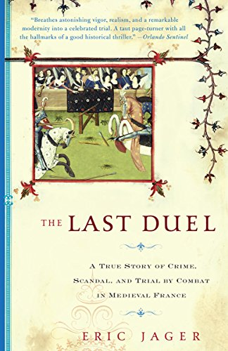 The Last Duel: A True Story of Crime, Scandal, and Trial by Combat in Medieval France (Best Medieval Castles In Europe)