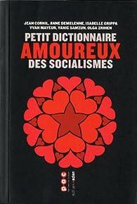 Petit dictionnaire amoureux des socialismes par Jean Cornil