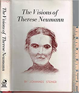 Book The Visions of Therese Neumann by Johannes Steiner (1976-06-30)