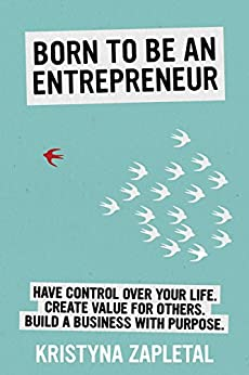 BORN TO BE AN ENTREPRENEUR by [Zapletal, Kristyna]