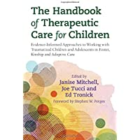 Mitchell, J: Handbook of Therapeutic Care for Children: Evidence-Informed Approaches to Working with Traumatized…