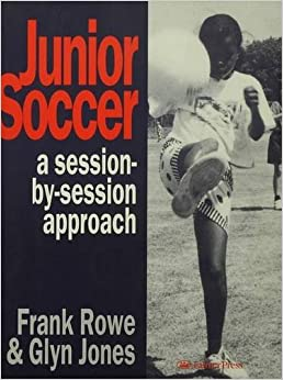 Junior Soccer: A Session-by-Session Approach