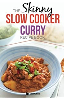 The skinny indian takeaway recipe book british indian restaurant the skinny slow cooker curry recipe book delicious simple low calorie curries from around forumfinder Images