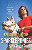 Beautifully Unique Sparkleponies, Chris Kluwe, 0316236772