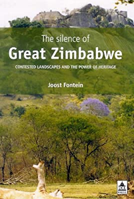 The Silence of Great Zimbabwe: Contested Landscapes and the