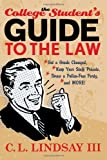 The College Student's Guide to the Law, C L Lindsay, 1589790898
