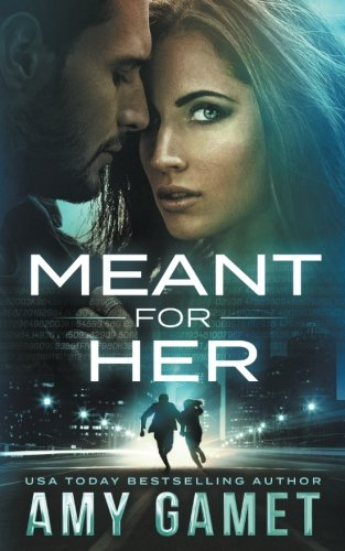 Meant for Her (Love and Danger) (Volume 1)