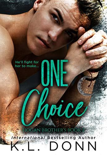 (One Choice (Hogan Brother's Book 2))