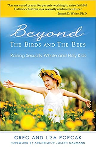 bed277d94 Beyond the Birds and the Bees: Raising Sexually Whole and Holy Kids:  Gregory Popcak, Lisa Popcak: 9781935940159: Amazon.com: Books